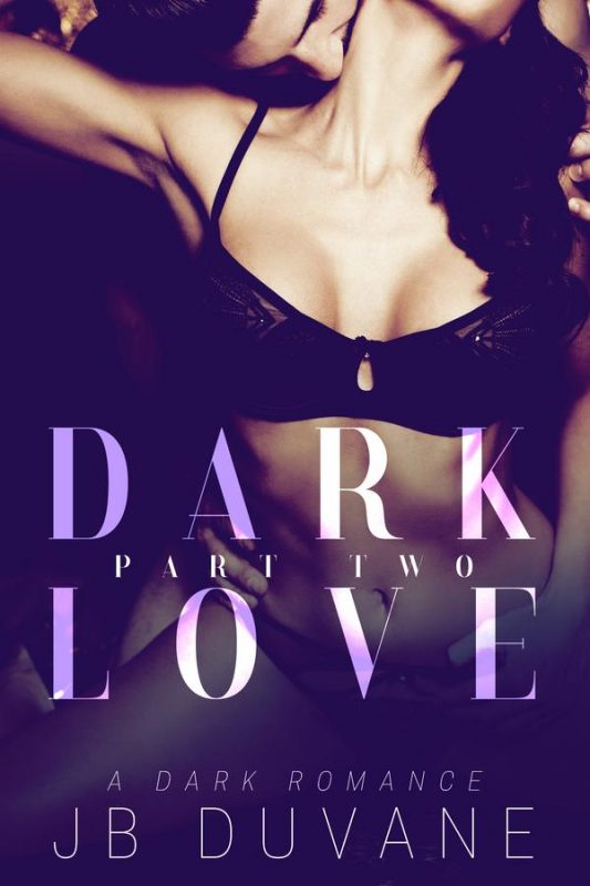 Dark Love: Part Two