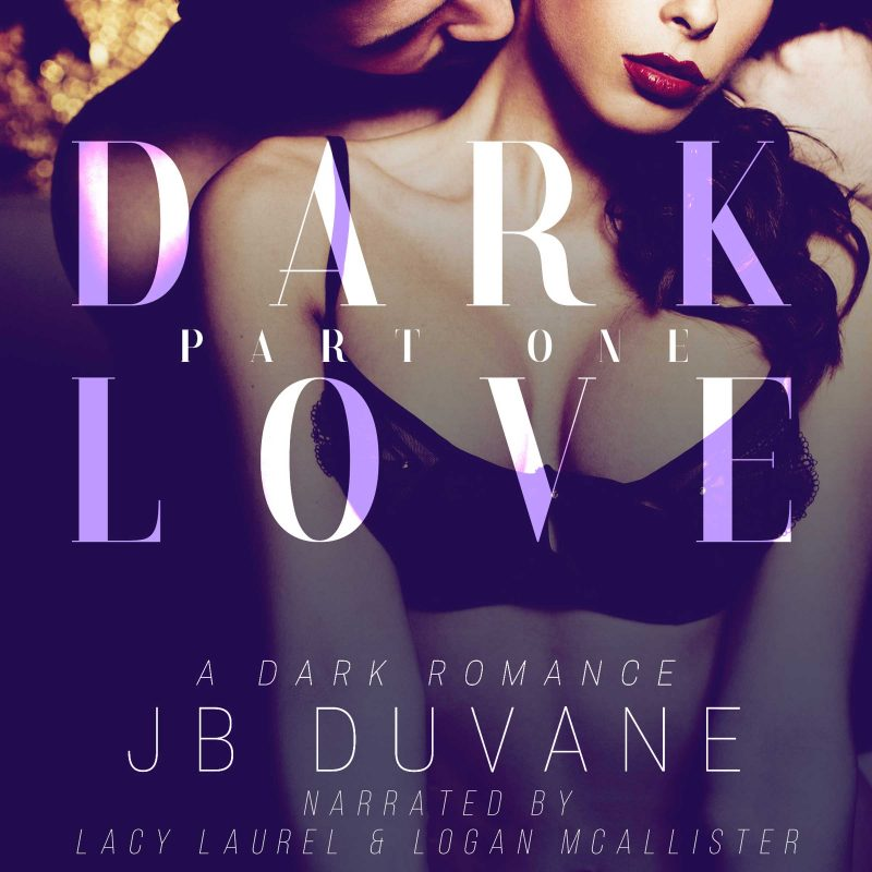 Dark Love: Part One Audiobook